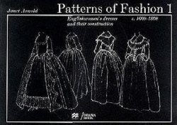 Patterns of Fashion: 1660-1860: Vol 1 16