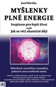 Myšlenky plné energie - Inspirace pro lepší život aneb Jak se věci skutečně dějí