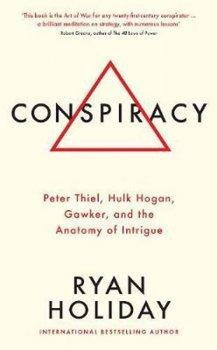 Conspiracy : A True Story of Power, Sex, and a Billionaire's Secret Plot to Destroy a Media Empire