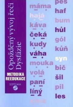 Opožděný vývoj řeči: Dysfázie: metodika reedukace