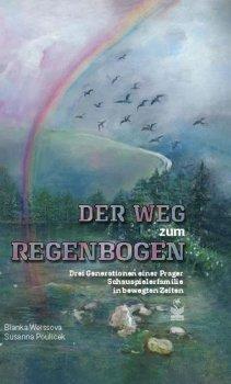 Der weg Regenbogen / Cesta za duhou - Vzpomínky dcery a vnučky herce, režiséra a scenáristy Čeňka Šlégla