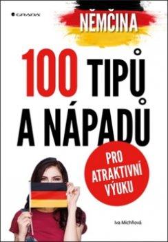 Němčina 100 tipů a nápadů pro atraktivní výuku