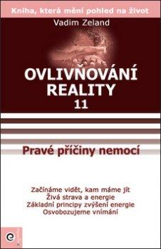 Ovlivňování reality 11 - Osvobodzujeme vnímání