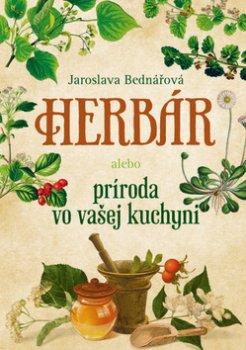 Herbár alebo príroda vo vašej kuchyni