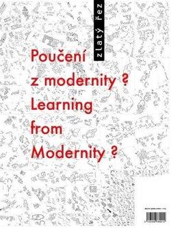 Zlatý řez 37 - Poučení z modernity? / Learning from Modernity?
