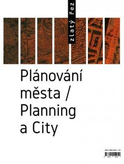 Zlatý řez 38 - Plánování města / Planning a City