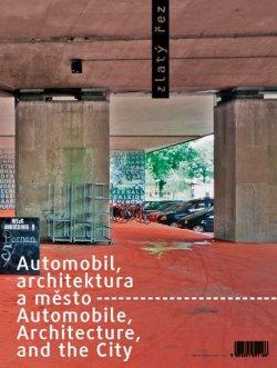 Zlatý řez 35 - Automobil, architektura a město