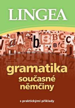 Gramatika současné němčiny s praktickými příklady