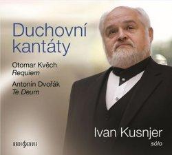 Duchovní kantáty: Sólo Ivan Kusnjer (Otomar Kvěch, Antonín Dvořák) - CDmp3