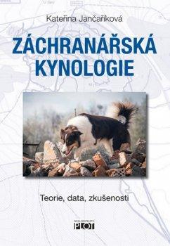 Záchranářská kynologie - Teorie, data, zkušenosti