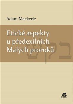Etické aspekty u předexilních Malých proroků