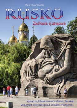 Rusko - Zbožňované, aj zatracované