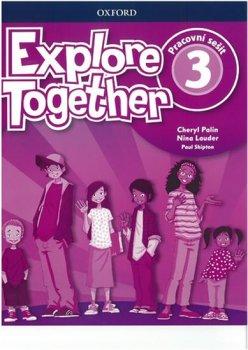 Explore Together 3: Pracovní sešit