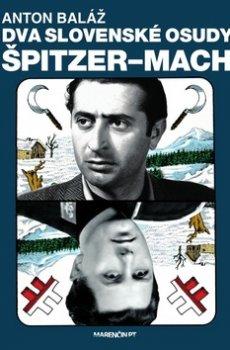 Dva slovenské osudy Špitzer - Mach
