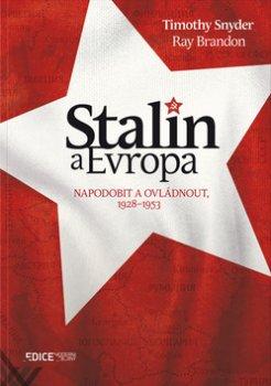 Stalin a Evropa - Napodobit a ovládnout, 1928–1953