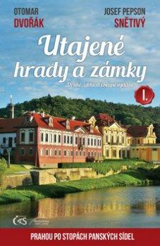 Utajené hrady a zámky I. aneb Prahou po stopách panských sídel - 2. vyd.