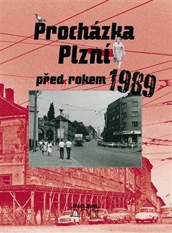 Procházka Plzní před rokem 1989