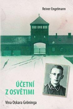 Účetní z Osvětimi - Vina Oskara Gröninga