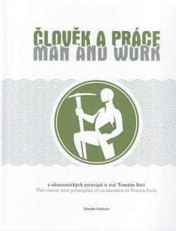 Člověk a práce z ekonomických principů a vizí Tomáše Bati