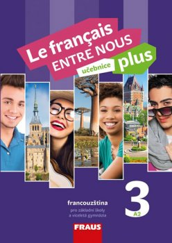 Le français ENTRE NOUS plus 3 (A2) - Učebnice