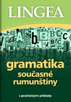 Gramatika současné rumunštiny s praktickými příklady