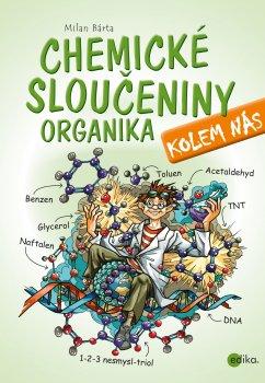 Chemické sloučeniny kolem nás – Organika