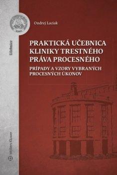 Praktická učebnica kliniky trestného práva procesného
