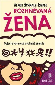Rozhněvaná žena - Objevte potenciál uvolněné energie
