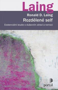 Rozdělené self - Existenciální studie o duševním zdraví a nemoci