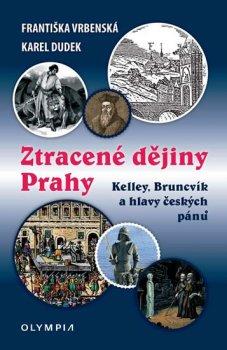 Ztracené dějiny Prahy - Kelley, Bruncvík a hlavy českých pánů