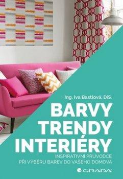 Barvy, trendy, interiéry - Inspirativní průvodce při výběru barev do vašeho domova