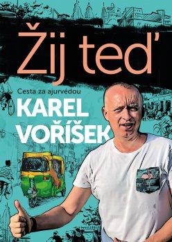 Karel Voříšek: Žij teď