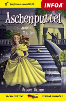 Aschenputtel und andere Märchen