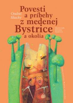 Povesti a príbehy z medenej Bystrice a okolia