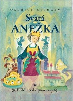 Svatá Anežka - Příběh české princezny