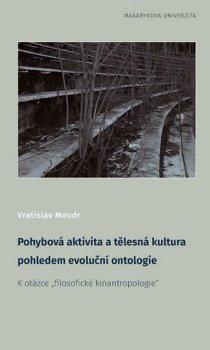Pohybová aktivita a tělesná kultura pohledem evoluční ontologie - K otázce