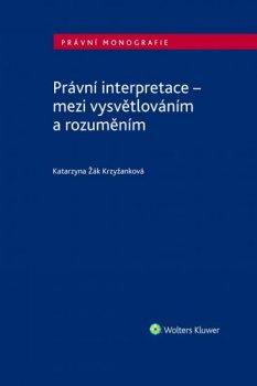 Právní interpretace - mezi vysvětlováním a rozuměním