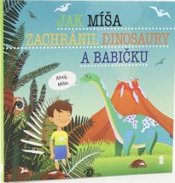 Jak Míša zachránil dinosaury a babičku