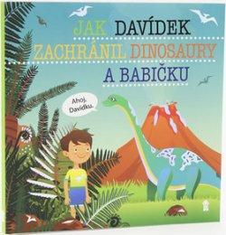 Jak Davídek zachránil dinosaury a babičku