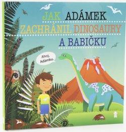 Jak Adámek zachránil dinosaury a babičku