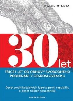 Třicet let od obnovy svobodného podnikání v Českolovensku