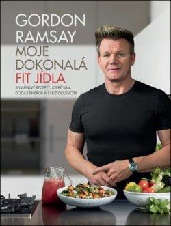 Gordon Ramsay - Moje dokonalá fit jídla