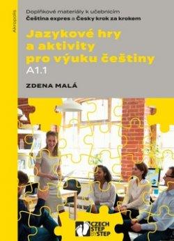 Jazykové hry a aktivity pro výuku češtiny A1.1 - Doplňkové materiály k učebnicím Čeština expres a Česky krok za krokem
