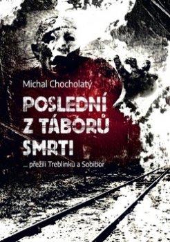 Poslední z táborů smrti… přežili Treblinku a Sobibor