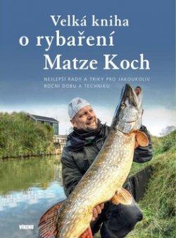 Velká kniha o rybaření - Nejlepší rady a triky pro jakoukoliv roční dobu a techniku