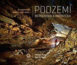 Podzemí Berounska a Hořovicka - Za tajemstvím jeskyní, štol a dolů...