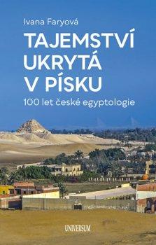 Poklady z písku – 100 let české egyptologie