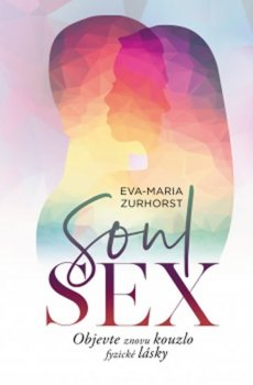 Soulsex - Objevte znovu kouzlo fyzické lásky