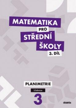 Matematika pro střední školy 3.díl Učebnice