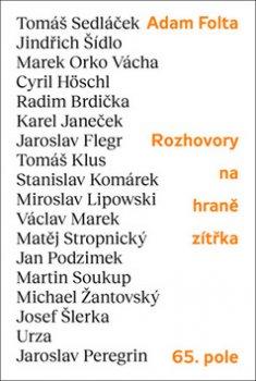 Rozhovory na hraně zítřka: Tomáš Sedláček, Jindřich Šídlo, Marek Orko Vácha, Tomáš Klus, Cyril Höschl a další